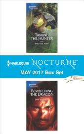 Harlequin Nocturne May 2017 Box Set: Taming the Hunter\Bewitching the Dragon