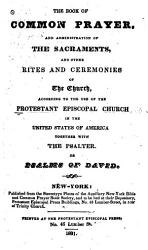The Book Of Common Prayer And Administration Of The Sacraments And Other Rites And Ceremonies Of The Church According To The Use Of The Protestant Episcopal Church In The United States Of America Together With The Psalter Or The Psalms Of David Book PDF