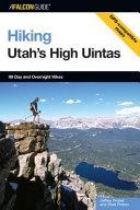 Hiking Utah s High Uintas Book