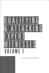 Qualifying & Attacking Expert Witnesses: Edition 29
