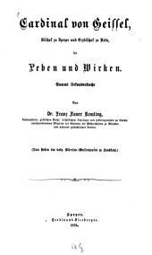 Cardinal von Geissel, Bischof zu Speyer und Erzbischof zu Köln, im Leben und Wirken: sammt Urkundenbuche