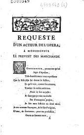 Requeste d'un acteur de l'Opera, à Monseigneur le Prevost des Marchands (en vers)