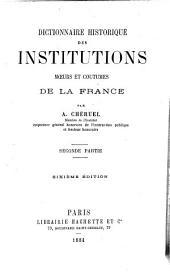 Dictionnaire historique des institutions, mœurs et coutumes de la France: Volume2