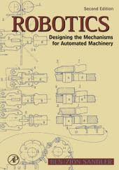 Robotics: Designing the Mechanisms for Automated Machinery, Edition 2