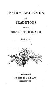 Fairy Legends and Traditions of the South of Ireland. Part II. [With plates.]