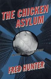The Chicken Asylum: An Alex Reynolds Mystery
