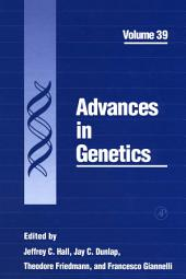 Advances in Genetics: Volume 39
