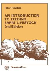 An Introduction to Feeding Farm Livestock: Edition 2