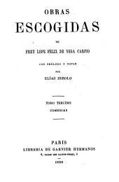 Obras escogidas de Frey Lope Félix de Vega Carpio: Volumen 3