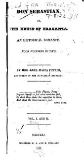 Don Sebastian: Or, The House of Braganza, an Historical Romance, Volumes 1-2