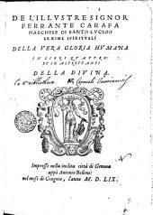 De l'illustre signor Ferrante Carafa Le rime spirituali della vera gloria humana in libri quattro, et in altrettanti della diuina