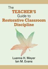 The Teacher s Guide to Restorative Classroom Discipline PDF