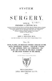 System of Surgery: Minor, plastic, and military surgery, diseases of the bones, orthopædic surgery, aneurysm, surgery of the arteries, veins and lymphatics, diseases and injuries of the head, surgery of the spine, surgery of the nerves