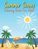 Summer Scenes Coloring Book For Adult