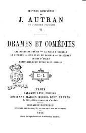 Oeuvres complètes de J. Autran: Drames et comédies, Volume6