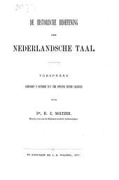 De historische beoefening der Nederlandsche taal: toespraak gehouden 9 October 1877 ter opening zijner colleges