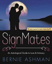 SignMates: An Astrological Guide to Love & Intimacy