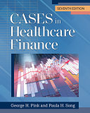 Cases in Healthcare Finance  Seventh Edition