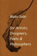 Wabi-sabi for Artists, Designers, Poets & Philosophers