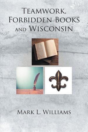 Teamwork  Forbidden Books and Wisconsin