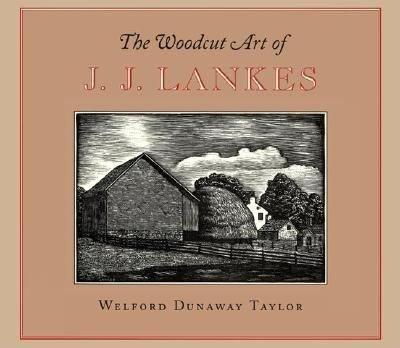The Woodcut Art of J J  Lankes