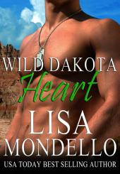 Wild Dakota Heart (Book 4 of Dakota Hearts)