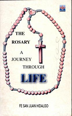 The Rosary  a Journey Through Life PDF