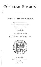 Consular Reports: Commerce, Manufactures, Etc, Volume 63, Issues 236-239