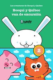 Booqui y Quiboo van de excursión: Las histórias de Booqui y Quiboo para primeras lecturas, de 3 a 6 años