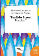 The Most Intimate Revelations about Perdido Street Station