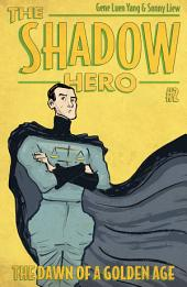 The Shadow Hero 2: The Dawn of a Golden Age