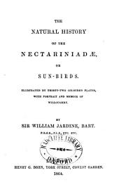 The Natural History of the Nectariniadae, Or Sun-birds