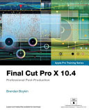 Final Cut Pro X 10  4   Apple Pro Training Series  Professional Post Production