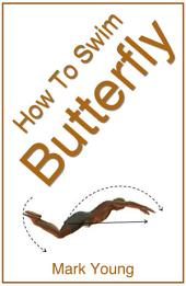 How To Swim Butterfly: A Step-By-Step Guide For Beginners Learning Butterfly Technique