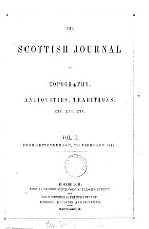 The Scottish journal of topography  antiquities  traditions   c PDF