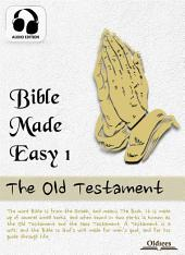 Bible Made Easy 1: The Old Testament - AUDIO EDITION