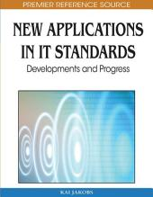 New Applications in IT Standards: Developments and Progress: Developments and Progress