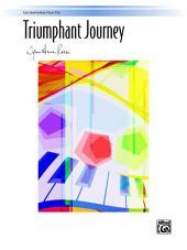 Triumphant Journey: Late Intermediate Piano Trio (1 Piano, 6 Hands)