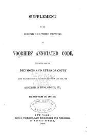 Supplement to the second and third editions of Voorhies' annotated code: containing all the decisions and rules of court since the publication of the second edition of said code, the assignments of terms, circuits, etc., for the years 1854 and 1855