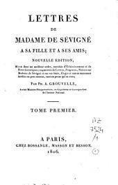 Lettres de Madame de Sévigné à sa fille et à ses amis: Volume1