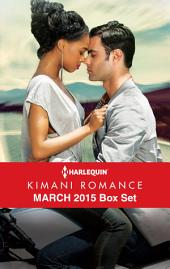 Harlequin Kimani Romance March 2015 Box Set: Seduced by Mr. Right\Embrace My Heart\Snowy Mountain Nights\Sin City Temptation