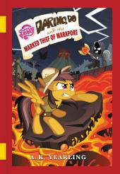My Little Pony: Daring Do and the Marked Thief of Marapore