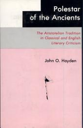 Polestar of the Ancients: The Aristotelian Tradition in Classical and English Literary Criticism