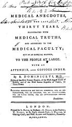 Medical Anecdotes Of The Last Thirty Years Illustrated With Medical Truths And Addressed To The Medical Faculty But In An Especial Manner To The People At Large With An Appendix And Copious Index Book PDF