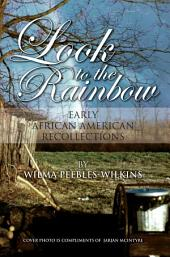 Look to the Rainbow: Early African American Recollections