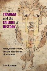 Trauma and the Failure of History PDF