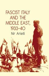 Fascist Italy and the Middle East, 1933–40