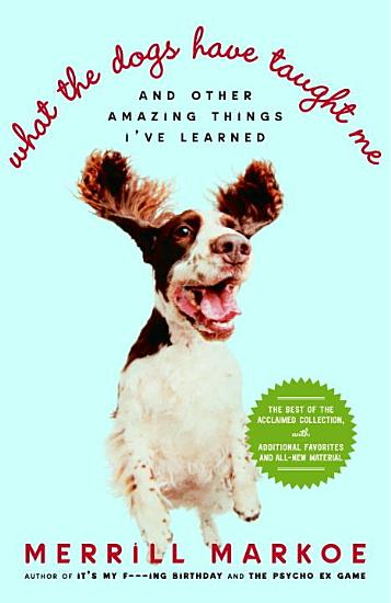 What the Dogs Have Taught Me PDF