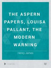 The Aspern Papers, Louisa Pallant, The Modern Warning