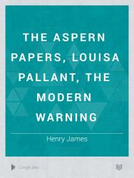 The Aspern Papers  Louisa Pallant  The Modern Warning PDF